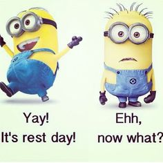 minions rest day
