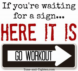 2097316892-fitness-motivation-gym-inspiration-quote-saying-meme-workout-tone-and-tighten-waiting-for-a-sign